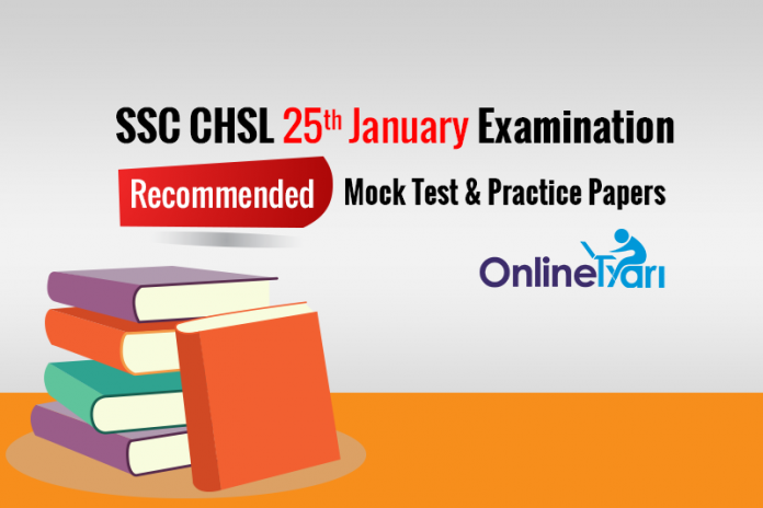Recommended SSC CHSL 25th Jan Mock Test Series, Practise Papers