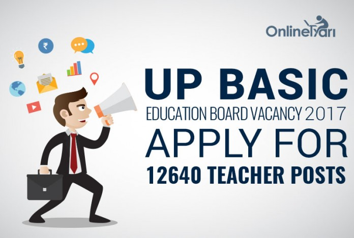 UP BASIC Education Board Vacancy 2017: Apply for 12640 Teacher Posts