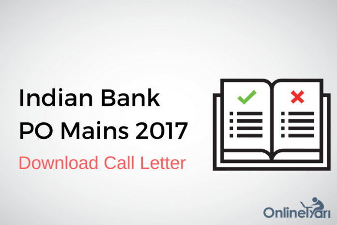 Indian Bank PO Mains Call Letter 2017 Released