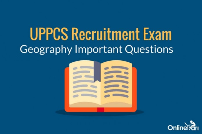 UPPCS Prelims 2017 Important Questions on Geography