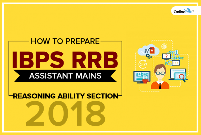 How to Prepare for IBPS RRB Assistant Mains Reasoning Ability Section 2018