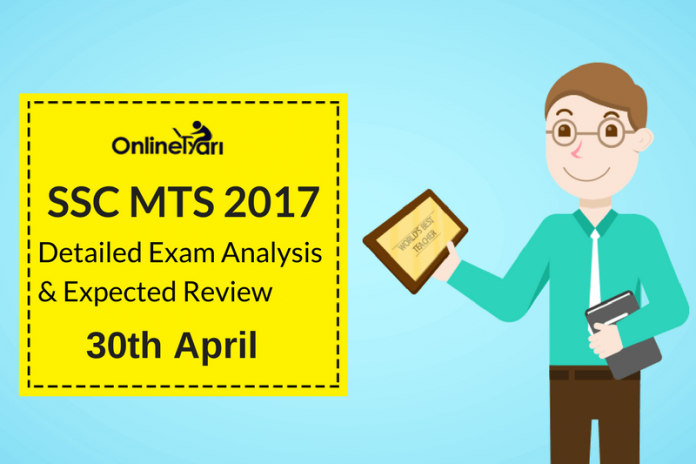 SSC MTS Exam Analysis, Detailed Paper Review: 30 April 2017