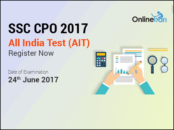 SSC CPO 2017 All India Test (AIT)   24 June 2017: Register Now