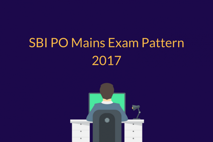 SBI PO Mains Exam Pattern 2017: Check Here