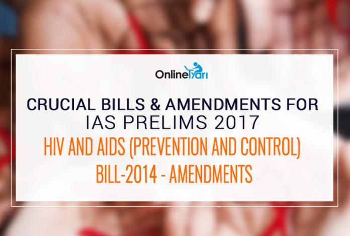 Crucial Bills And Amendments for IAS Prelims 2017: HIV and AIDS (Prevention and Control) Bill-2014