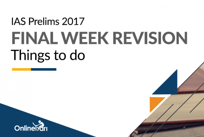 IAS Prelims 2017 Final Week Revision