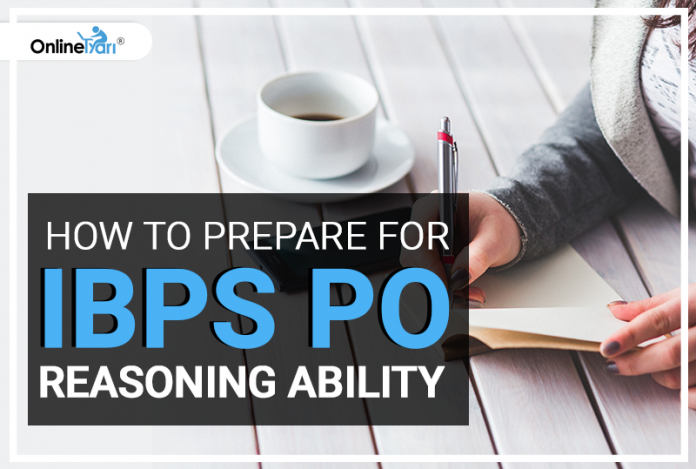 How to Prepare for IBPS PO Reasoning Ability 2018