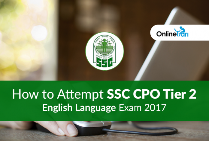 How to Attempt SSC CPO Tier 2 English Language Exam 2017