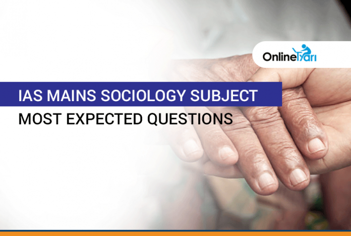 IAS Mains Sociology Subject Most Expected Questions