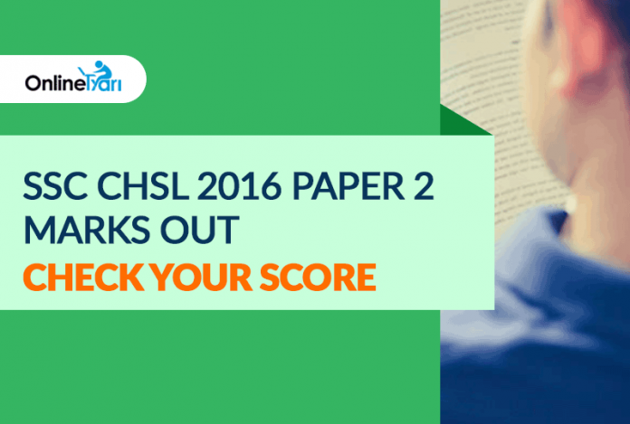 SSC CHSL 2016 Paper 2 Marks Released: Check your Score