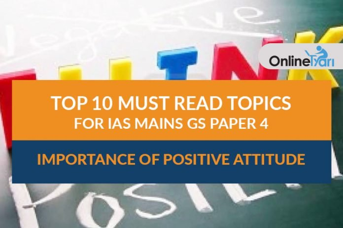 Top 10 Must Read Topics for IAS Mains GS Paper 4   Importance of Positive Attitude