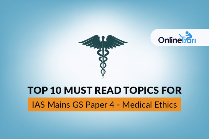 Top 10 Must Read Topics for IAS Mains GS Paper 4 |Medical Ethics