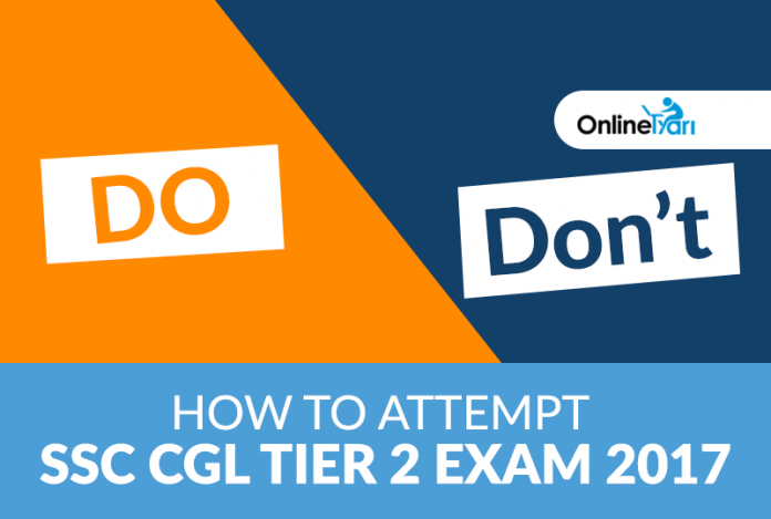How to Attempt SSC CGL Tier 2 Exam 2017: Do's & Don'ts