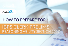 How to Prepare for IBPS Clerk Prelims Reasoning Ability Section 2017
