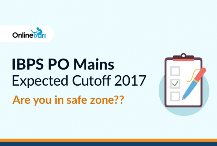 IBPS PO Mains Expected Cutoff 2017: Are you in safe zone??
