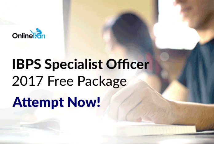 IBPS Specialist Officer 2017 Free Package: Attempt Now!