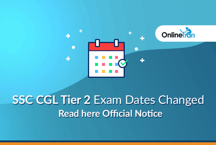 SSC CGL Tier 2 Exam Dates Changed: Read here Official Notice