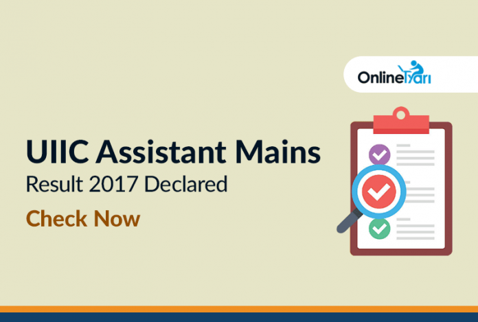 UIIC Assistant Mains Result 2017 Declared: Check Now