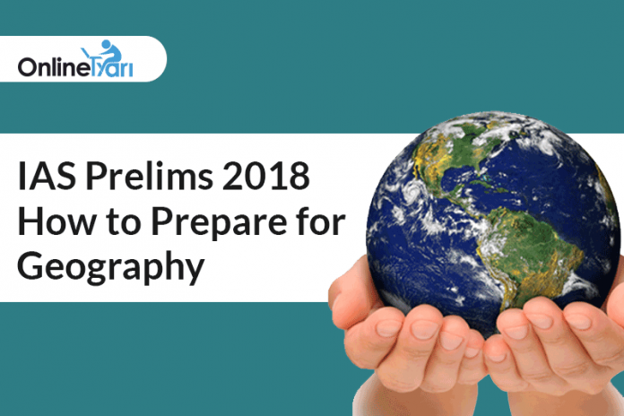 IAS Prelims 2018: How to Prepare for Geography