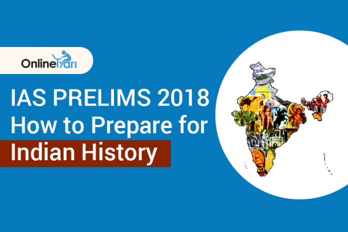 IAS Prelims 2018: How to Prepare for Indian History