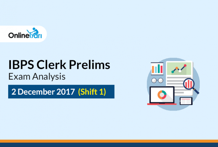 IBPS Clerk Prelims Exam Analysis: 2 December 2017 (Shift 1)