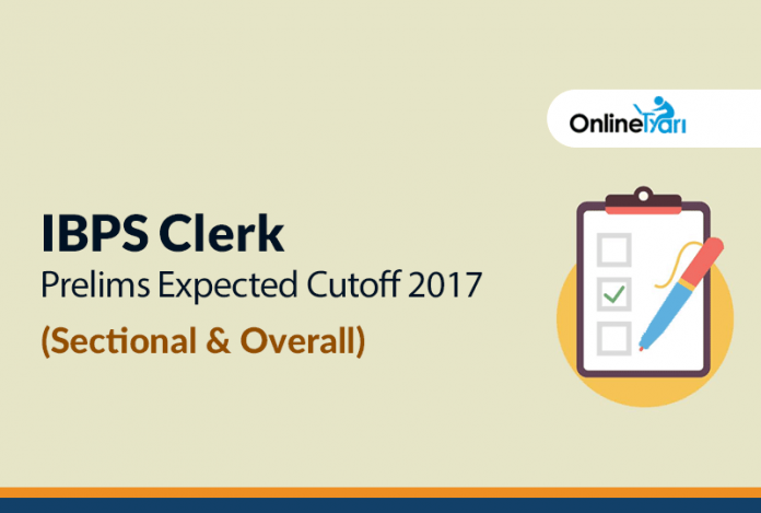 IBPS Clerk Prelims Expected Cutoff 2017 (Sectional & Overall)