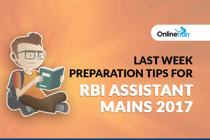 Last Week Preparation Tips For RBI Assistant Mains 2017