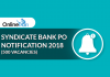Syndicate Bank PO Notification 2018 (500 Vacancies)