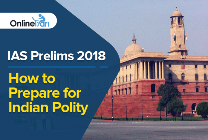 IAS Prelims 2018: How to Prepare for Indian Polity