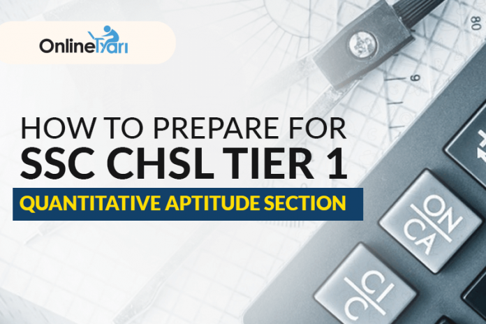 How to Prepare for SSC CHSL Tier 1 Quantitative Aptitude Section 2017