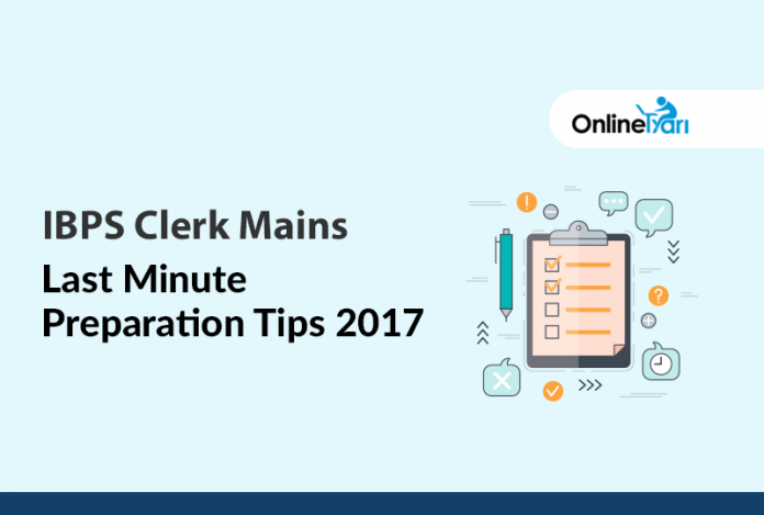IBPS Clerk Mains Last Minute Preparation Tips 2017