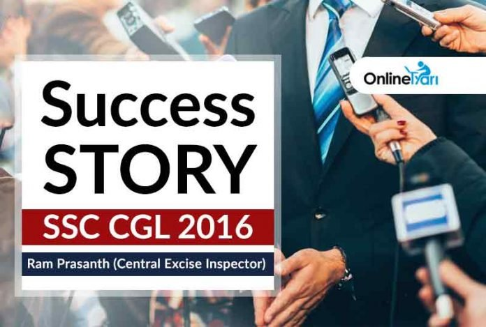 SSC CGL 2016 Success Story: Ram Prasanth (Central Excise Inspector)