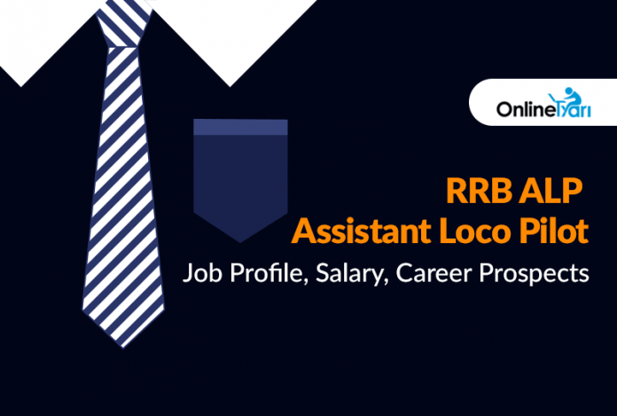 RRB ALP Assistant Loco Pilot Job Profile, Pay Scale, Salary