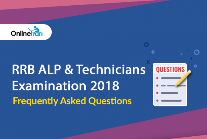 RRB ALP & Technicians Examination 2018: Frequently Asked Questions