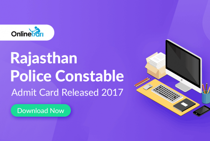Rajasthan Police Constable Admit Card Released 2017: Download Now