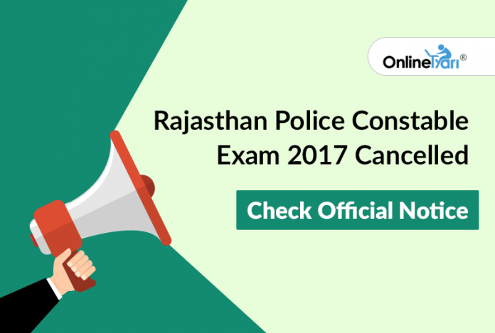 Rajasthan Police Constable Exam 2017 Cancelled: Check Official Notice