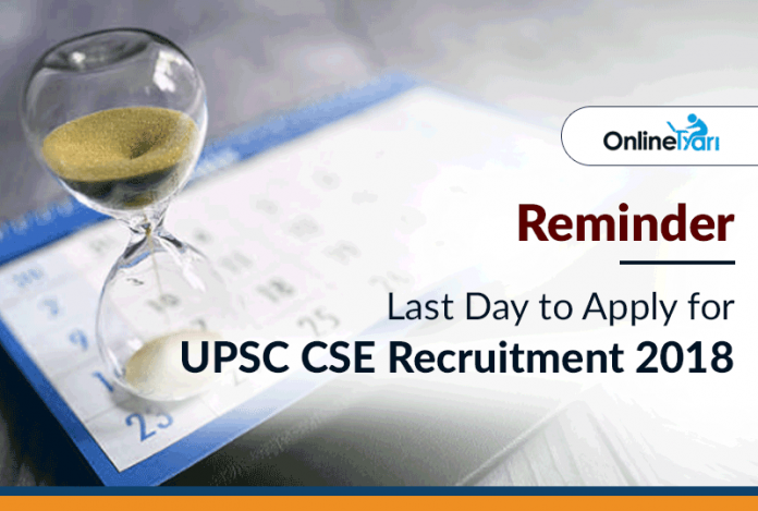 Reminder: Last Day to Apply for UPSC CSE Recruitment 2018