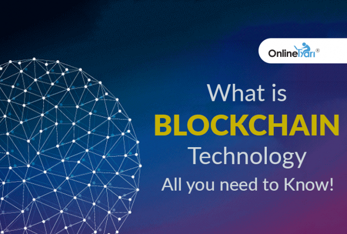 Blockchain Technology: All you need to Know!