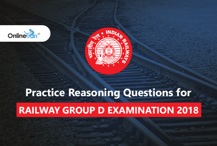 Practice Reasoning Questions for Railway Group D examination 2018