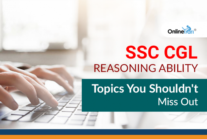 SSC CGL Reasoning Ability: Topics You Shouldn't Miss Out
