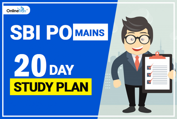 SBI PO Mains 20 Days Study Plan 2018: Section-Wise Strategy