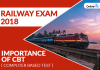 Railway Exam 2018: Importance of CBT ( Computer Based Test )