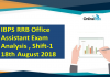 IBPS RRB Office Assistant Exam Analysis 2018 | 18th August Shift 1