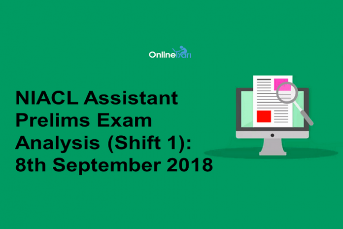 NIACL Assistant Prelims Exam Analysis (Shift 1): 8th September 2018
