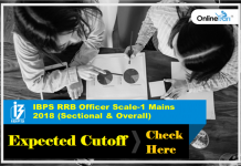 IBPS RRB Officer Scale 1 Mains Expected Cutoff 2018 (Sectional & Overall)
